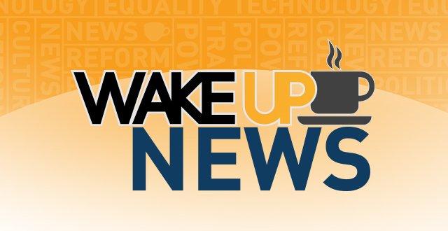 Wake Up News