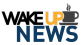 Wake Up News